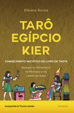 TARÔ EGÍPCIO KIER - O CONHECIMENTO INICIÁTICO DO LIVRO DE THOTH
