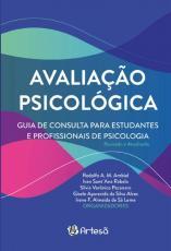 AVALIAÇÃO PSICOLÓGICA: GUIA DE CONSULTA PARA ESTUDANTES E PROFISSIONAIS