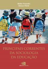 PRINCIPAIS CORRENTES DA SOCIOLOGIA DA EDUCAÇÃO