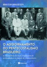 O AGGIORNAMENTO DO PENTECOSTALISMO BRASILEIRO