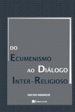 DO ECUMENISMO AO DIÁLOGO INTER-RELIGIOSO