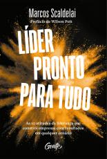 LÍDER PRONTO PARA TUDO - AS 10 ATITUDES DA LIDERANÇA QUE CONSTRÓI EMPRESAS COM BONS RESULTADOS EM QUALQUER CENÁRIO.