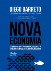 NOVA ECONOMIA - ENTENDA POR QUE O PERFIL EMPREENDEDOR ESTÁ ENGOLINDO O EMPRESÁRIO TRADICIONAL BRASILEIRO.