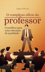 O COMPLEXO OFÍCIO DO PROFESSOR: CONSELHOS PARA UMA EDUCAÇÃO DE QUALIDADE