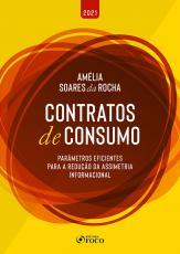 CONTRATOS DE CONSUMO - PARÂMETROS EFICIENTES PARA REDUÇÃO DA ASSIMETRIA INFORMACIONAL