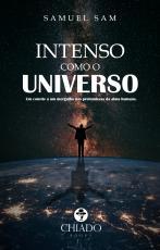 INTENSO COMO O UNIVERSO - FAÍSCAS E CHAMAS DA (IN)SANIDADE