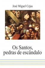 OS SANTOS, PEDRAS DE ESCÂNDALO