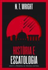 HISTÓRIA E ESCATOLOGIA - JESUS E A PROMESSA DA TEOLOGIA NATURAL