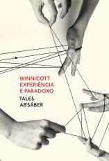 WINNICOTT: EXPERIÊNCIA E PARADOXO - UMA APRESENTAÇÃO SOBRE A TEORIA DE DONALD WINNICOTT