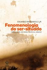 FENOMENOLOGIA DO SER-SITUADO - CRÔNICAS DE UM VERÃO TROPICAL URBANO
