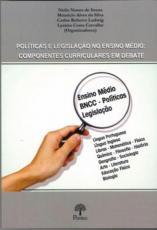 POLÍTICAS E LEGISLAÇÃO NO ENSINO MÉDIO: COMPONENTES CURRICULARES EM DEBATE