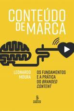 CONTEÚDO DE MARCA - OS FUNDAMENTOS E A PRÁTICA DO BRANDED CONTENT
