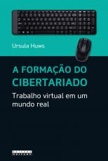 FORMAÇÃO DO CIBERTARIADO, A - TRABALHO VIRTUAL EM UM MUNDO REAL