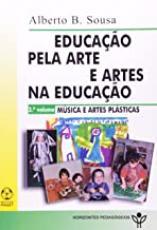EDUCACAO PELA ARTE E ARTES NA EDUCACAO - VOL. 3 MUS...