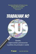 TRABALHAR NO SUS : GESTÃO, REPERCUSSÕES PSICOSSOCIAIS E POLÍTICA DE PROTEÇÃO À SAÚDE
