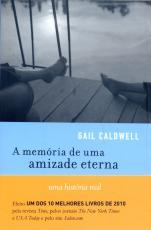 MEMÓRIA DE UMA AMIZADE ETERNA, A