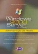 WINDOWS 2003 SERVER - ADMINISTRACAO DE REDES