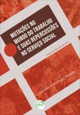 MUTAÇÕES NO MUNDO DO TRABALHO E SUAS REPERCUSSÕES NO SERVIÇO SOCIAL