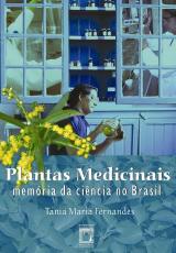 PLANTAS MEDICINAIS - MEMÓRIA DA CIÊNCIA NO BRASIL