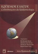 EQUIDADE E SAÚDE - VOL. 1 - CONTRIBUIÇÕES DA EPIDEMIOLOGIA