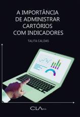 A IMPORTÂNCIA DE ADMINISTRAR CARTÓRIOS COM INDICADORES