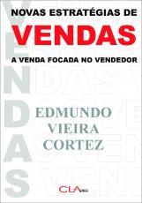 NOVAS ESTRATÉGIAS DE VENDAS: A VENDA FOCADA NO VENDEDOR