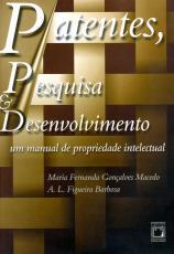 PATENTES, PESQUISA & DESENVOLVIMENTO - UM MANUAL DE PROPRIEDADE INTELECTUAL