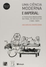 UMA CIÊNCIA MODERNA E IMPERIAL - A FISIOLOGIA BRASILEIRA NO FINAL DO SÉCULO XIX (1880-1889)