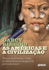 AS AMÉRICAS E A CIVILIZAÇÃO - PROCESSO DE FORMAÇÃO E CAUSAS DO DESENVOLVIMENTO DESIGUAL DOS POVOS AMERICANOS
