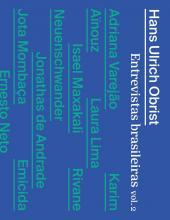 HANS ULRICH OBRIST - ENTREVISTAS BRASILEIRAS - VOLUME 2