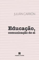 EDUCAÇÃO, COMUNICAÇÃO DE SI