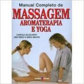 MANUAL COMPLETO DE MASSAGEM AROMATERAPIA E YOGA