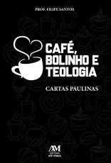 CAFÉ, BOLINHO E TEOLOGIA - CARTAS PAULINAS