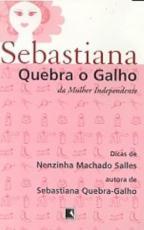 SEBASTIANA - QUEBRA O GALHO DA MULHER IDENPENDENTE