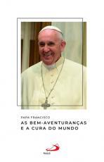 AS BEM-AVENTURANÇAS E A CURA DO MUNDO