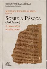 SOBRE A PÁSCOA (PERÌ PASCHA)