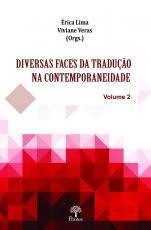 DIVERSAS FACES DA TRADUÇÃO NA CONTEMPORANEIDADE VOL 2