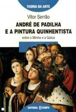 ANDRE DE PADILHA E A PINTURA QUINHENTISTA