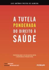 """A TUTELA """"PONDERADA"""" DO DIREITO À SAÚDE - PROPORCIONALIDADE E SEU USO NA DEFESA CONTRA A INSUFICIÊNCIA DE PROTEÇÃO ESTATAL"""