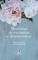 MEMÓRIAS DE ENCONTROS E DESENCONTROS