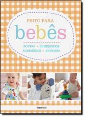 FEITO PARA BEBES - SERIE: VIDA PRATICA - 1