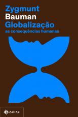 GLOBALIZAÇÃO (NOVA EDIÇÃO) - AS CONSEQUÊNCIAS HUMANAS