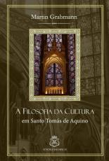 A FILOSOFIA DA CULTURA EM SANTO TOMÁS DE AQUINO