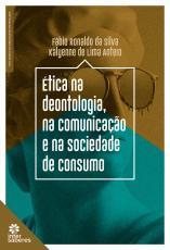 ÉTICA NA DEONTOLOGIA, NA COMUNICAÇÃO E NA SOCIEDADE DE CONSUMO