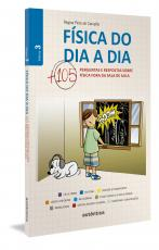 FÍSICA DO DIA A DIA 3 - MAIS 105 PERGUNTAS E RESPOSTAS SOBRE FÍSICA FORA DA SALA DE AULA