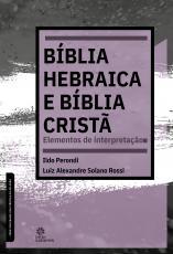 BÍBLIA HEBRAICA E BÍBLIA CRISTÃ - ELEMENTOS DE INTERPRETAÇÃO