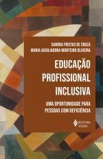 EDUCAÇÃO PROFISSIONAL INCLUSIVA - UMA OPORTUNIDADE PARA PESSOAS COM DEFICIÊNCIA