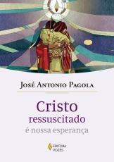 CRISTO RESSUSCITADO É NOSSA ESPERANÇA
