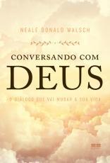 CONVERSANDO COM DEUS - O DIÁLOGO QUE VAI MUDAR A SUA VIDA
