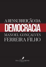 A RESSURREIÇÃO DA DEMOCRACIA